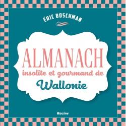 L'almanach insolite et gourmand de Wallonie